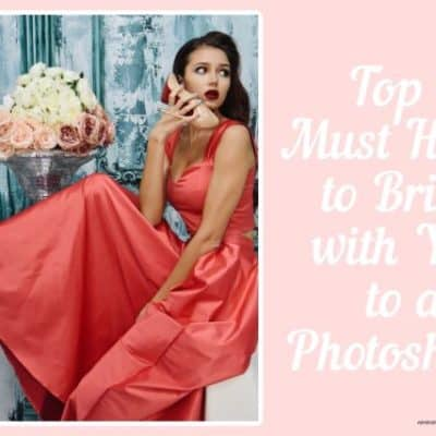 Top 8 Must Haves to Bring with You to a Photoshoot!